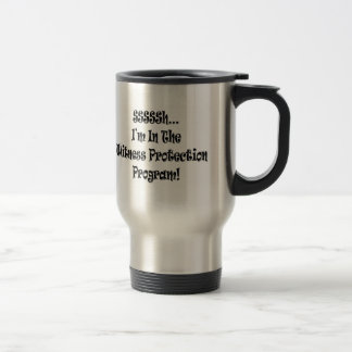 Funny Witness Protection T-shirts Gifts Travel Mug