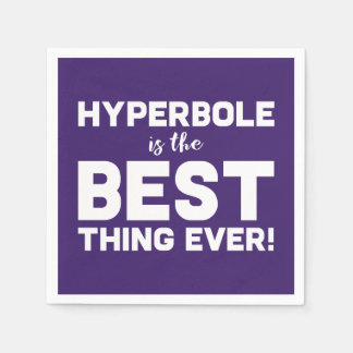 Funny Wordplay Hyperbole is the Best Typography Paper Napkin