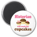 Funny Work For Cupcakes Historian Refrigerator Magnets