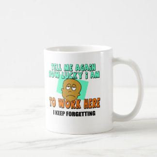 Funny Work T-shirts Gifts Basic White Mug