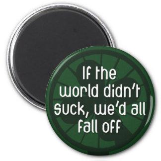 Funny World Sucks Pessimist Humor Magnet