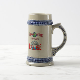 Funny Worlds a Mess Go Cruise Beer Stein