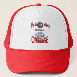 Funny Worlds a Mess Going on a Cruise Trucker Hat