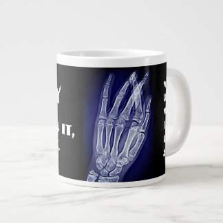 "Funny""X-ray. You Break it, I Take It"" & Hand Xray Giant Coffee Mug"