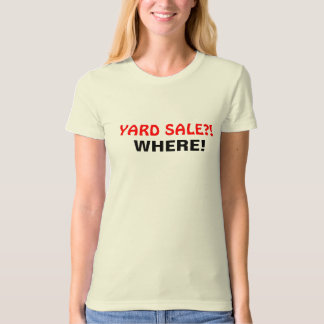 Funny Yard Sale Hobbies Gifts T-Shirt