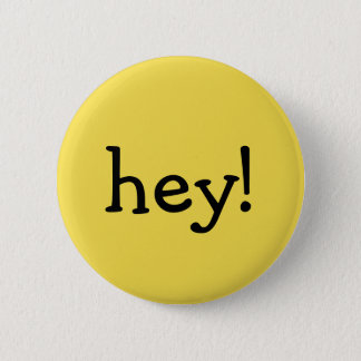 Funny Yellow hey! one word text message greeting 6 Cm Round Badge