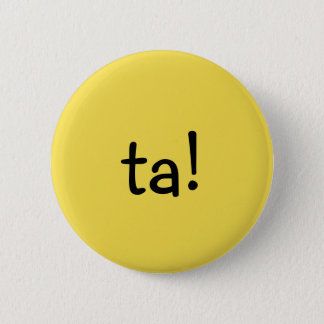 Funny Yellow ta!,  text message, short for thanks. 6 Cm Round Badge