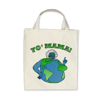 Funny Yo Mama Earth Tote Bags