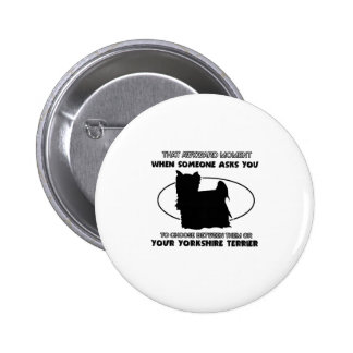 Funny yorkshire terrier designs pin