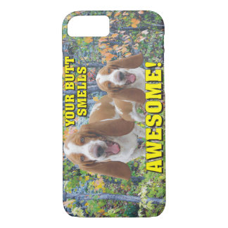 Funny Your Butt Smells Awesome Laughing Dogs iPhone 7 Case