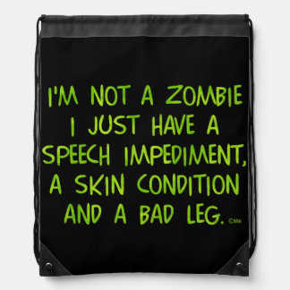 Funny Zombie Not a Zombie Green Backpacks
