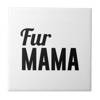 Fur Mama Ceramic Tile