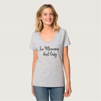 """""""Fur Mommin' Aint Easy"""" Shirt for women"""