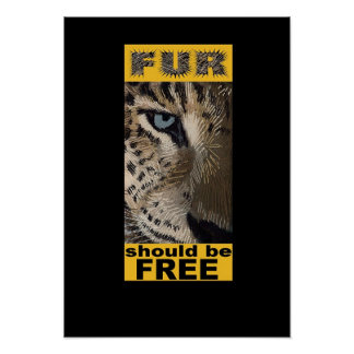 Fur should be Free Poster