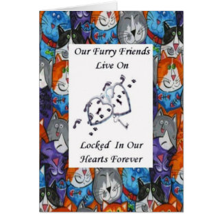 Furry Friends Live On Locked In Our Hearts Cats 1 Greeting Card