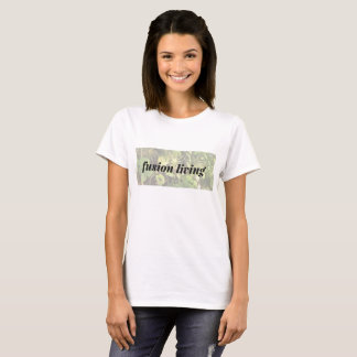 Fusion Living T T-Shirt