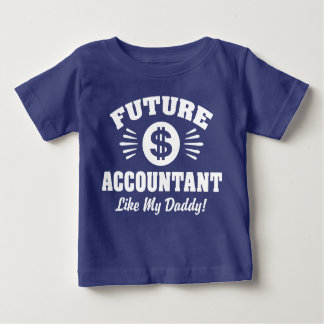 Future Accountant Like My Daddy Baby T-Shirt