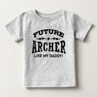 Future Archer Like My Daddy Baby T-Shirt