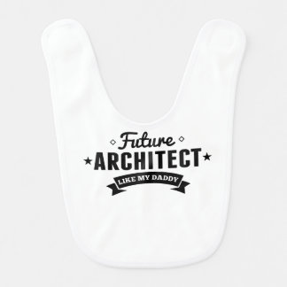 Future Architect Like My Daddy Bib