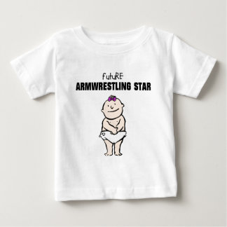 Future Armwrestling Star (Girl) Baby T-Shirt