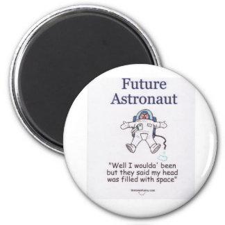 Future Astronaut 6 Cm Round Magnet