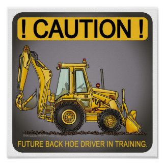 Future Backhoe Driver Poster Print