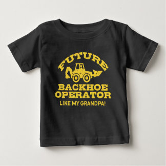 Future Backhoe Operator Like My Grandpa Baby T-Shirt