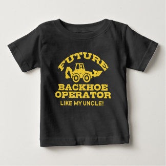 Future Backhoe Operator Like My Uncle Baby T-Shirt