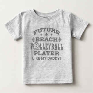 Future Beach Volleyball Player Like My Daddy Baby T-Shirt