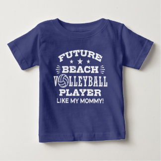 Future Beach Volleyball Player Like My Mommy Baby T-Shirt