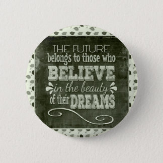 Future Belong, Believe in the Beauty Dreams, Green 6 Cm Round Badge