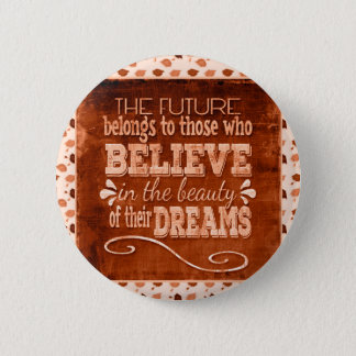 Future Belong, Believe in the Beauty Dreams, Orang 6 Cm Round Badge