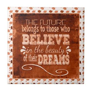 Future Belong, Believe in the Beauty Dreams, Orang Ceramic Tile