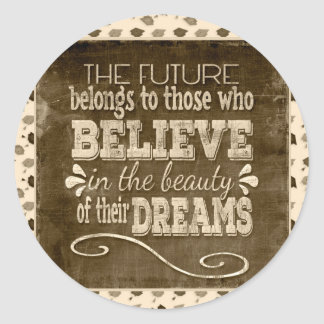 Future Belong, Believe in the Beauty Dreams, Sepia Classic Round Sticker