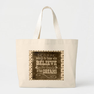 Future Belong, Believe in the Beauty Dreams, Sepia Large Tote Bag