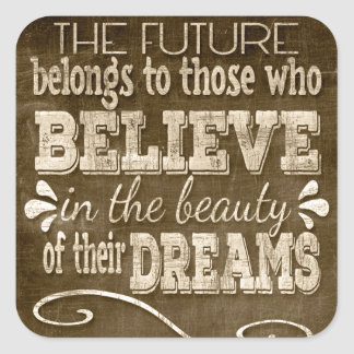 Future Belong, Believe in the Beauty Dreams, Sepia Square Sticker