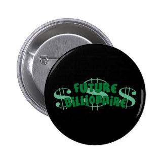 Future Billionaire 6 Cm Round Badge