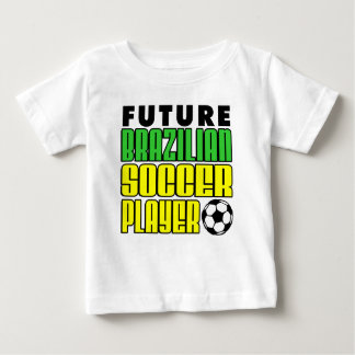 Future Brazilian Soccer Player Baby T-Shirt