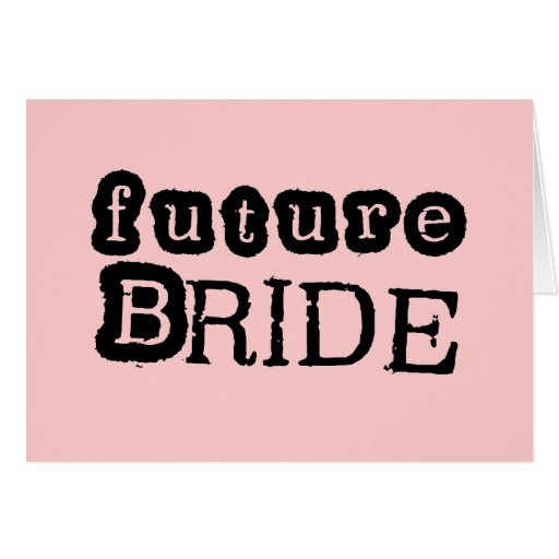 Future Bride Black Text Tshirts and Gifts Greeting Card