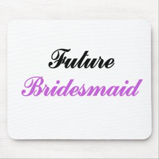 Future Bridesmaid Mousepad