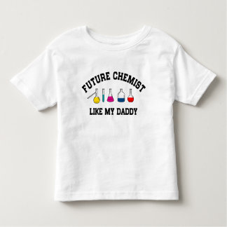 Future Chemist Like My Daddy Toddler T-Shirt