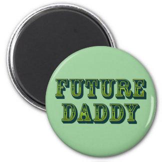 Future Daddy 6 Cm Round Magnet