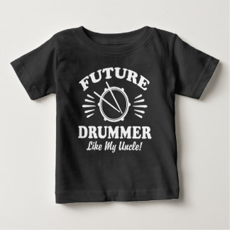Future Drummer Like My Uncle Baby T-Shirt