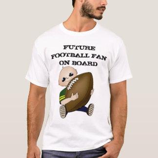 Future Football Fan On Board T-Shirt
