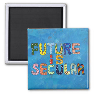 FUTURE IS SECULAR SQUARE MAGNET