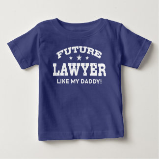 Future Lawyer Like My Daddy Baby T-Shirt