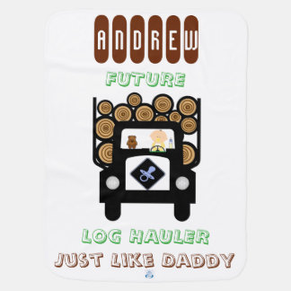 Future Log Haulier Just Like Daddy Baby Blanket