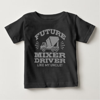 Future Mixer Driver Like My Uncle Baby T-Shirt