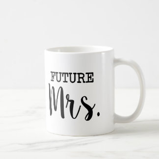 Future Mrs funny Bride Coffee Mug