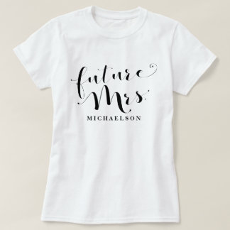 Future Mrs. (Name) Shirts